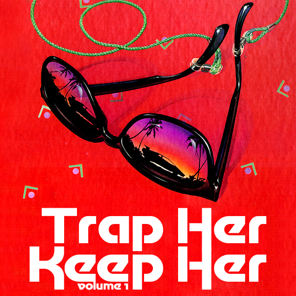 Trap Her Keep Her